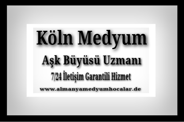 Almanya Köln Medyum Hoca
